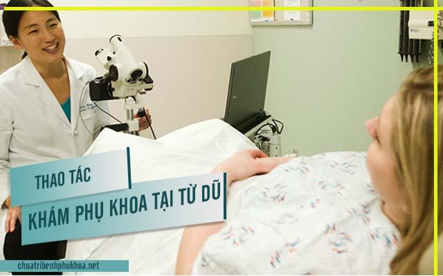 Thao tác thăm khám bệnh phụ khoa tại bệnh viện Từ Dũ