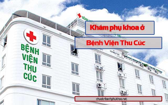 Khám phụ khoa tại bệnh viện đa khoa quốc tế Thu Cúc - Hà Nội