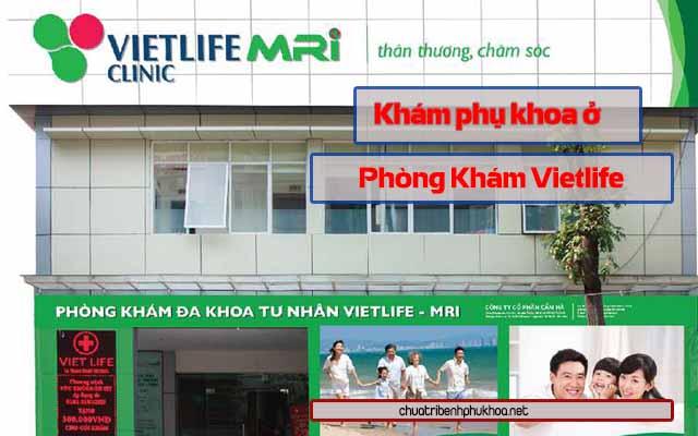 Khám phụ khoa tại phòng khám Vietlife  - Hà Nội