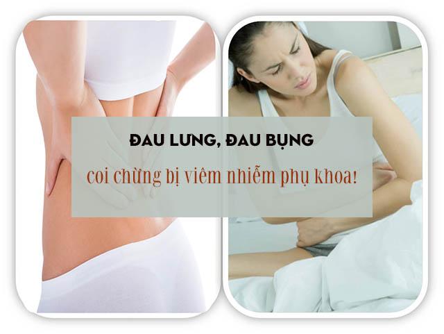 Đau lưng, đau bụng là triệu chứng viêm nhiễm phụ khoa