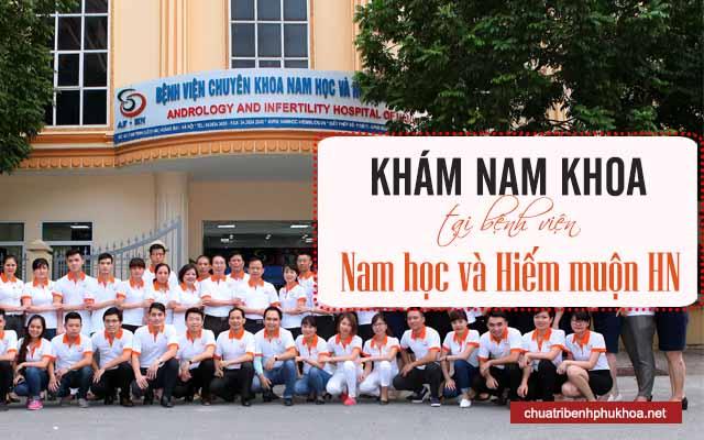 Bảng giá khám nam khoa tại bệnh viện Nam học và hiếm muộn Hà Nội