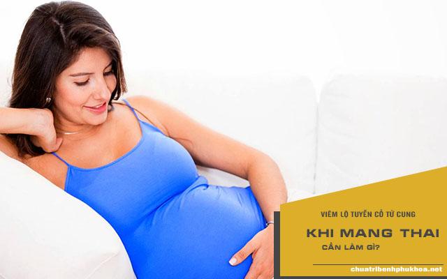 viêm lộ tuyến cổ tử cung khi mang bầu
