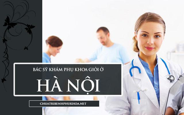 bác sĩ khám phụ khoa giỏi ở hà nội