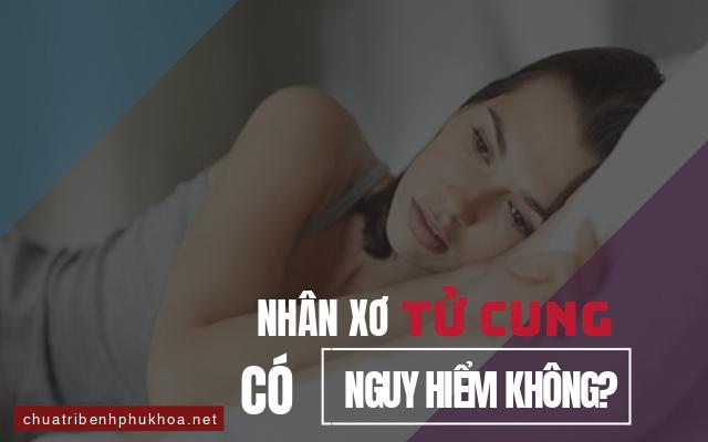 nhân xơ tử cung có nguy hiểm không