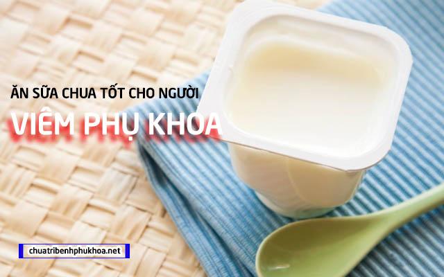 Sữa chua bỏ bệnh phụ khoa nhanh chóng
