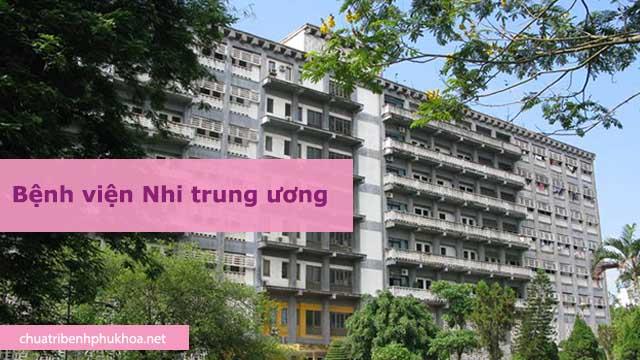 Bệnh viện Nhi trung ương là bệnh viện hàng đầu về khoa nhi trong cả nước