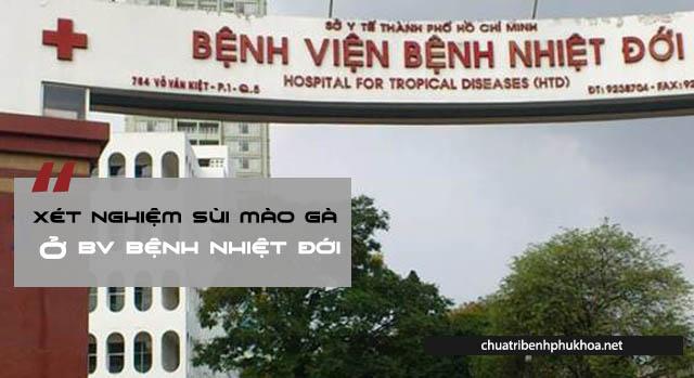 Xét nghiệm sùi mào gà ở bệnh viện Bệnh nhiệt đới thành phố Hồ Chí Minh