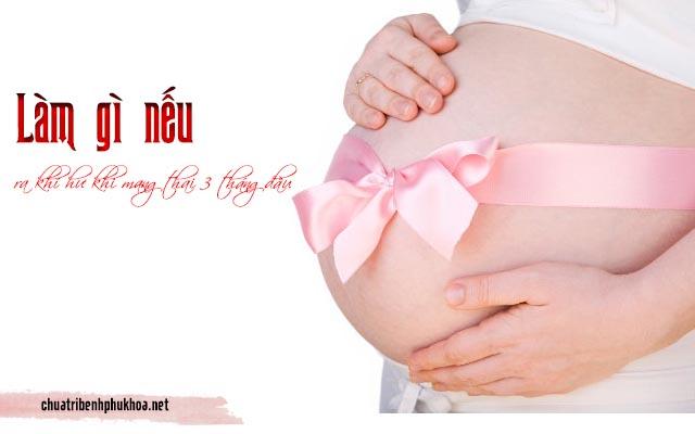 Ra khí hư khi mang thai 3 tháng đầu