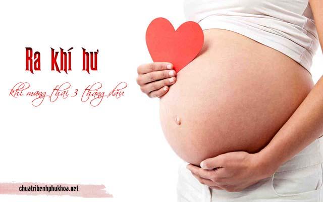 ra khí hư nhiều khi mang thai 3 tháng đầu
