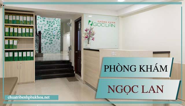 Phòng khám phụ sản ngoài giờ tại TP HCM của Bs Ngọc Lan