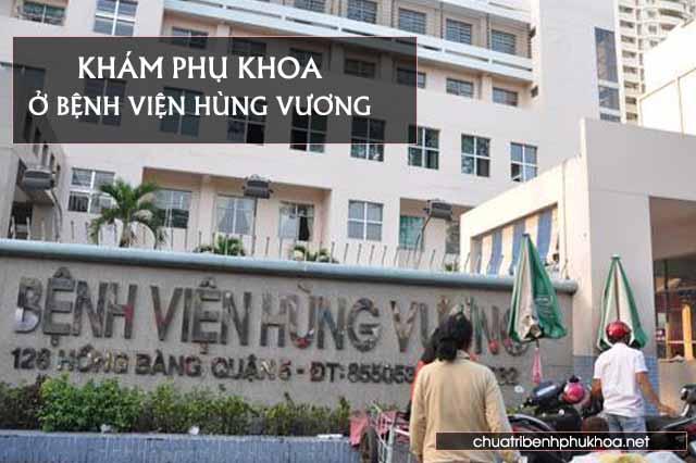 Khám phụ khoa ở bênh viện Hùng Vương TP HCM