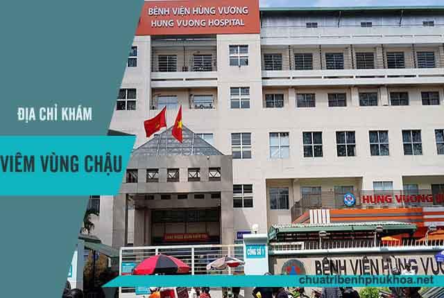 địa chỉ khám viêm vùng chậu uy tín - Bv Hùng Vương