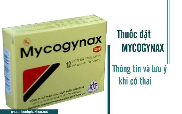 Thông tin và cách đặt thuốc Mycogynax đối với phụ nữa mang thai
