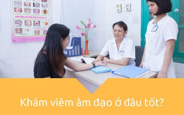 Khám viêm âm đạo là việc chị em phụ nữ nên làm khi có dấu hiệu bất thường