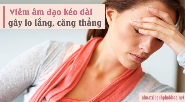 Nhiều chị em cảm thấy lo lắng, mệt mỏi vì bị viêm âm đạo