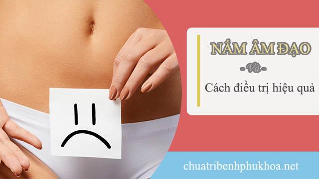 nấm âm đạo là căn bệnh khá phổ biến ở chị em phụ nữ
