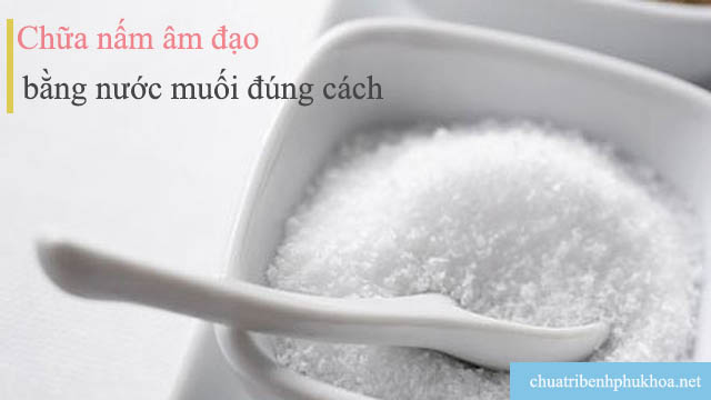 Chữa nấm âm đạo bằng nước muối
