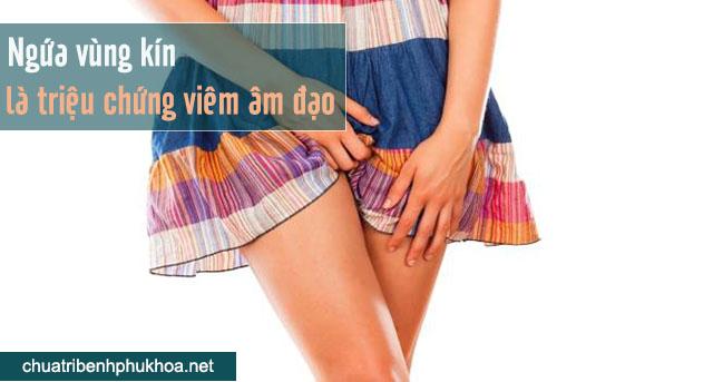 Ngứa vùng kín là triệu chứng viêm âm đạo